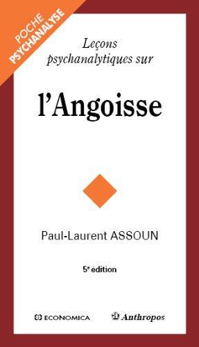 Lecons psychanalytiques sur l'angoisse, 5e ed.
