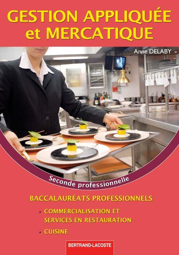 Gestion appliquée et mercatique ; 2nde professionnelle cuisine ; manuel de l'élève