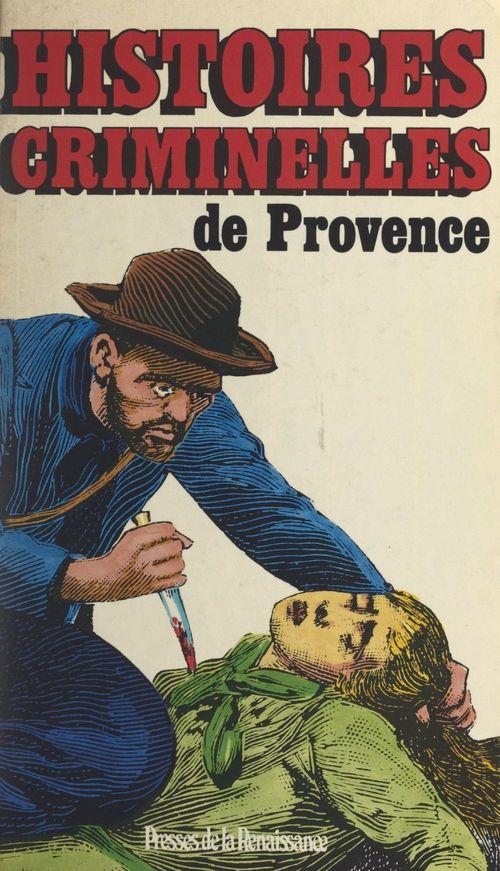 Histoires criminelles de Provence