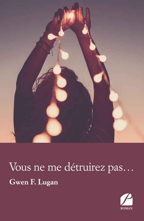 vous ne me détruirez pas...