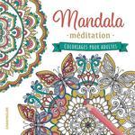 Couverture de Mandala méditation ; coloriages pour adultes