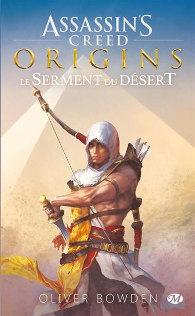 Assassin's Creed T.9 ; origins ; le serment du désert