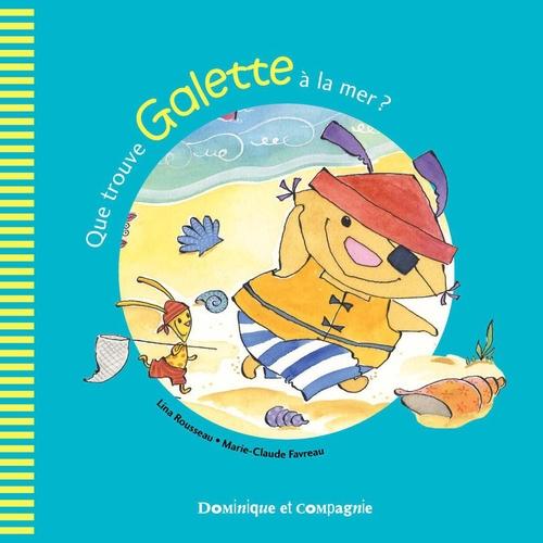Vente EBooks : Que trouve Galette à la mer ?  - Lina Rousseau