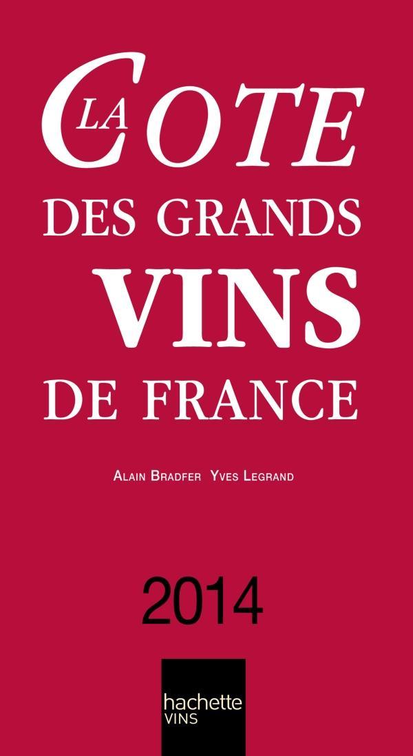 La côte des grands vins de France (édition 2014)
