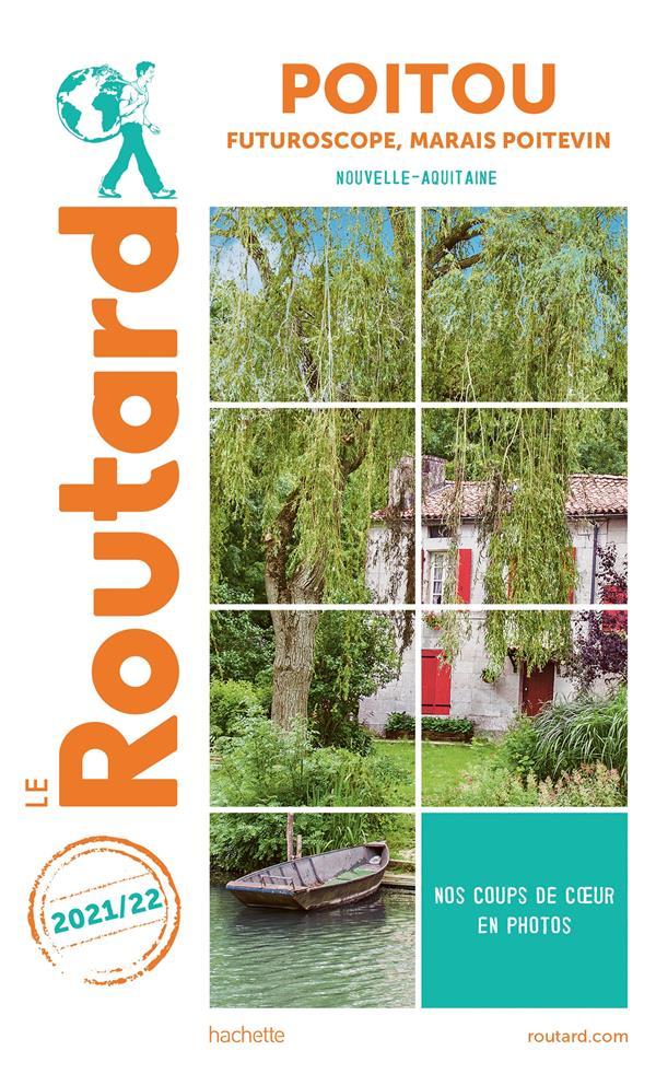 Guide du Routard ; Poitou ; Futuroscope, marais poitevin (Nouvelle-Aquitaine) (édition 2021/2022)