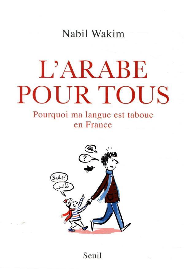 L'arabe pour tous ; pourquoi ma langue est taboue en France