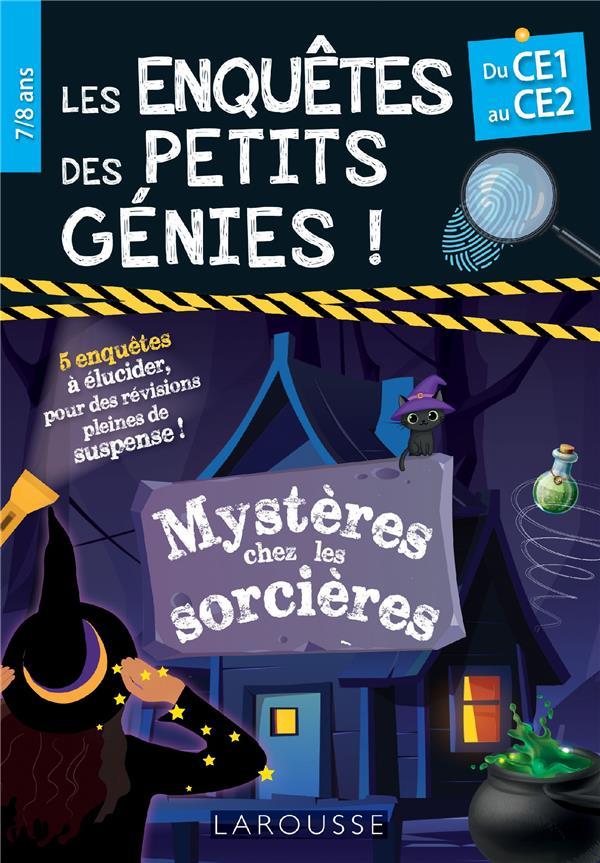 Les enquêtes des petits génies : mystères chez les sorcières ; du CE1 au CE2