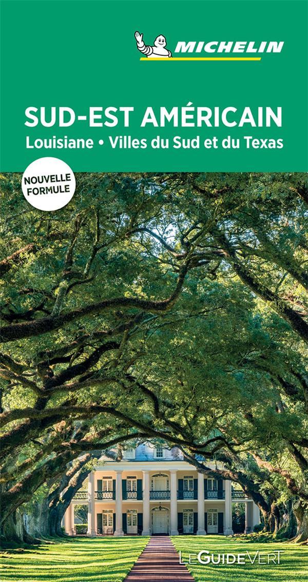 Le guide vert ; sud-est américain, Louisiane, villes du Sud et du Texas