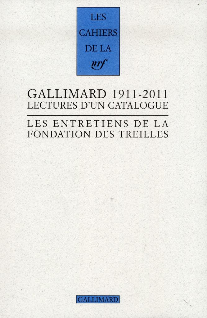 Les cahiers de la NRF ; Gallimard 1911-2011 ; lectures d'un catalogue