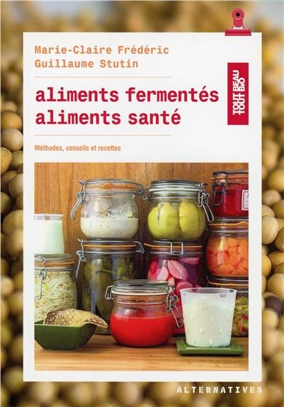 Aliments fermentes, aliments sante