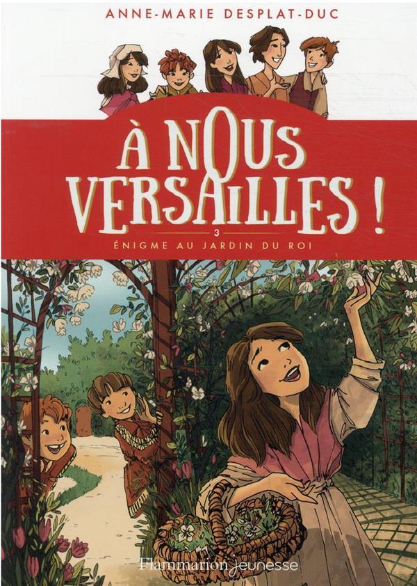 à nous Versailles t.3 ; l'énigme du jardin du roi