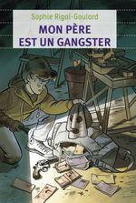 Vente Livre Numérique : Mon père est un gangster  - Sophie Rigal-Goulard