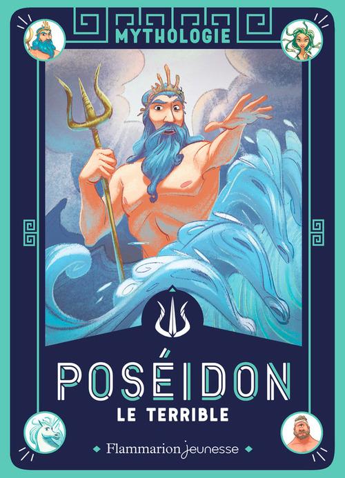 Mythologie ; Poséidon, le terrible