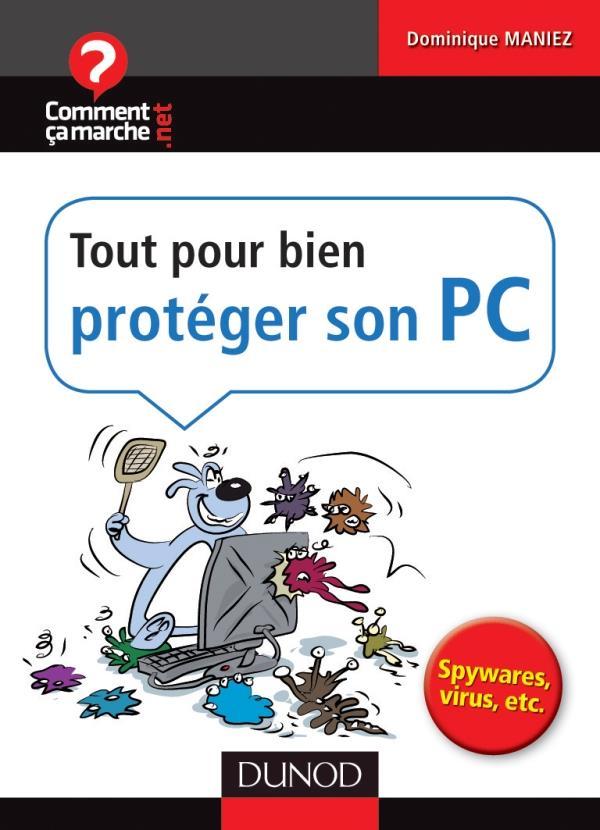 Tout pour bien protéger son PC ; spywares, virus, etc.