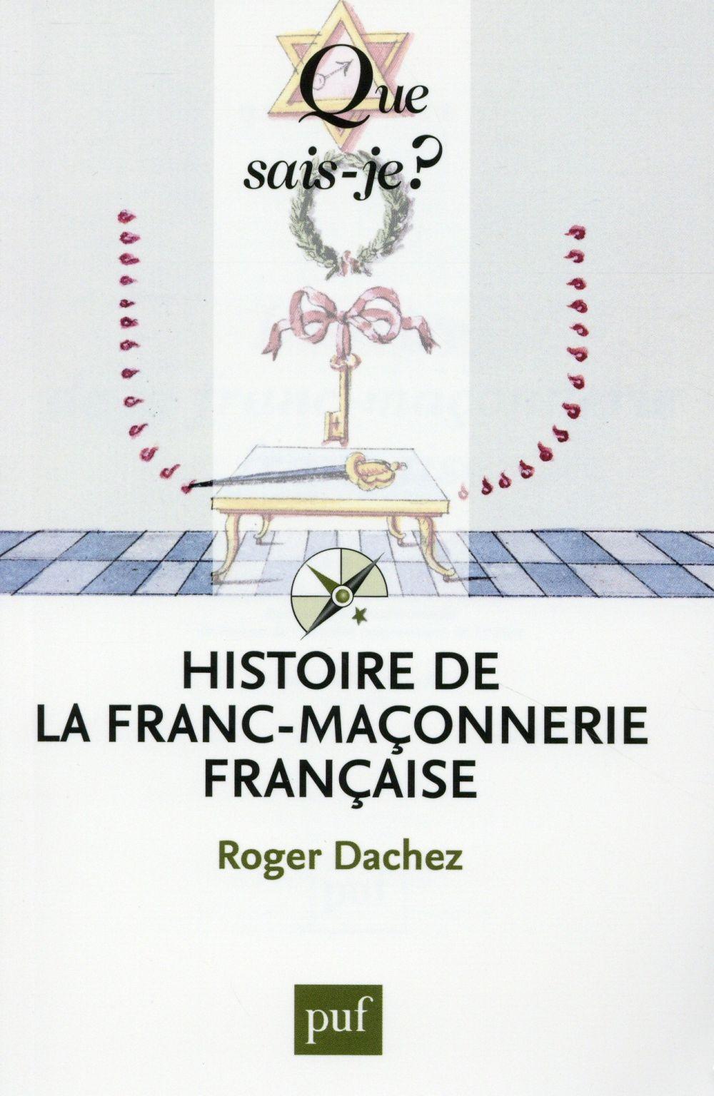 Histoire de la franc-maçonnerie francaise (6e édition)