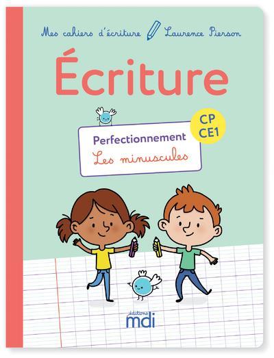 Mes cahiers d'écriture ; CP/CE1 ; perfectionnement ; les minuscules (édition 2018)