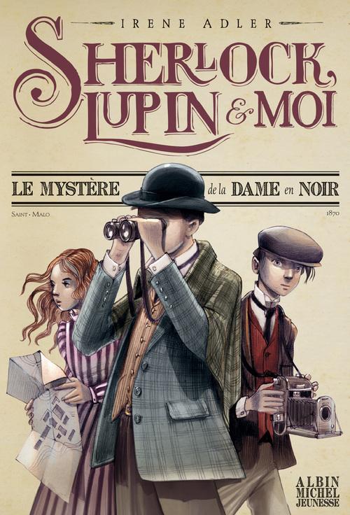 Sherlock, Lupin & moi T.1 ; le mystère de la dame en noir