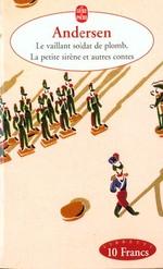 Couverture de Le vaillant soldat de plomb ; la petite sirène et autres contes