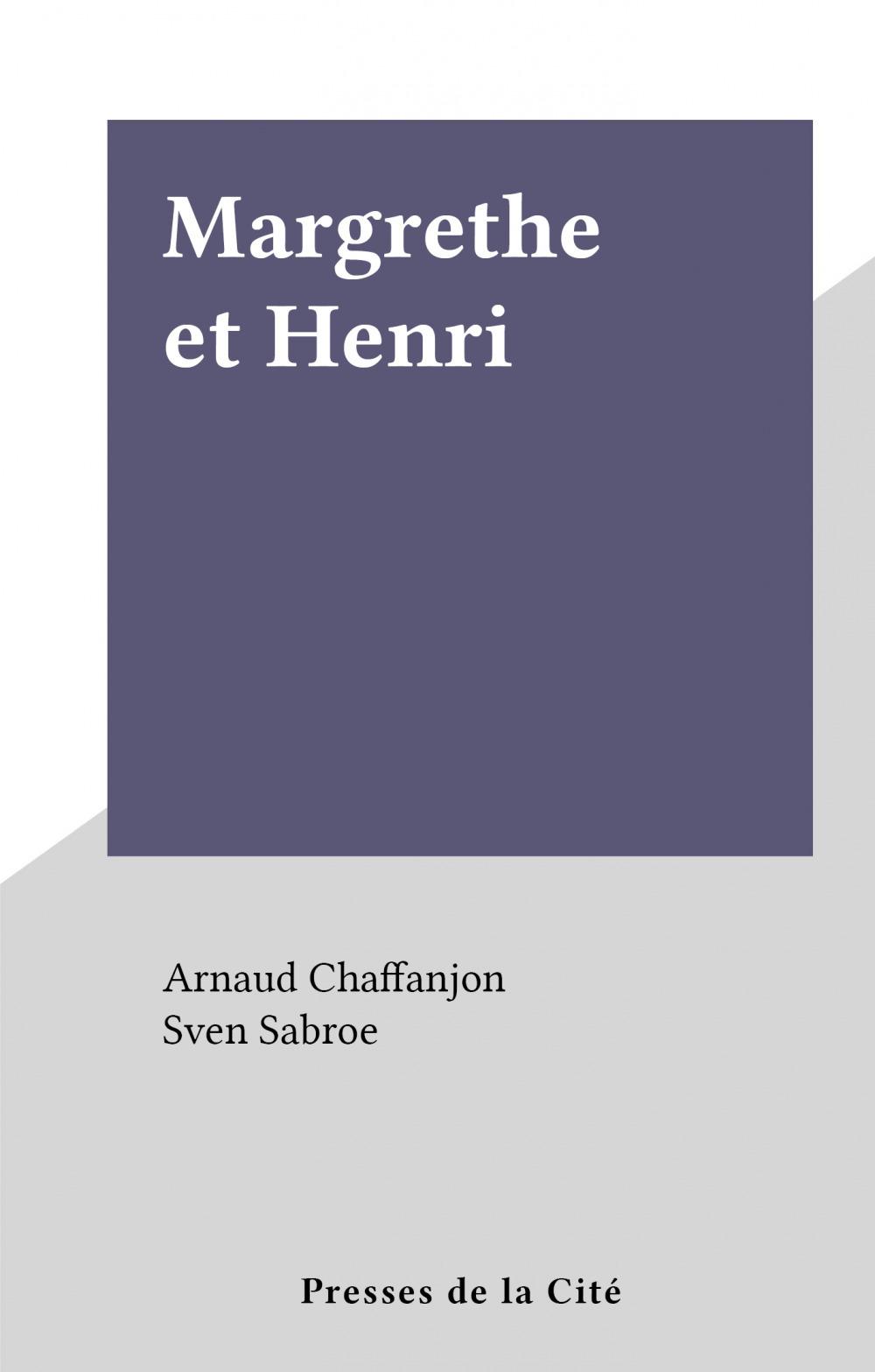 Margrethe et Henri