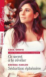 Vente EBooks : Ce secret à te révéler ; séduction éphémère  - Brenda Harlen - Sara Orwig