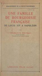 Une famille de bourgeoisie française, de Louis XIV à Napoléon