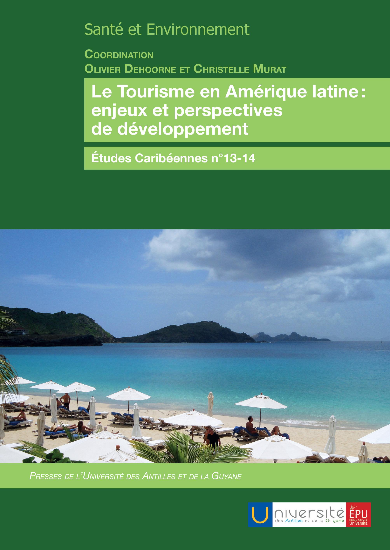 Le Tourisme en Amérique latine: enjeux et perspectives de développement
