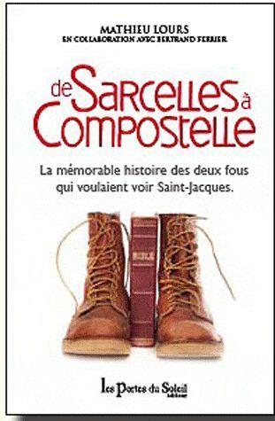 De Sarcelles à Compostelle ; la mémorable histoire des deux fous qui voulaient voir Saint-Jacques