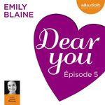 Vente AudioBook : Dear you - Episode 5  - Emily Blaine