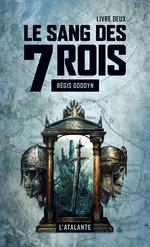 Vente Livre Numérique : Le sang des 7 Rois - Livre deux  - Régis Goddyn