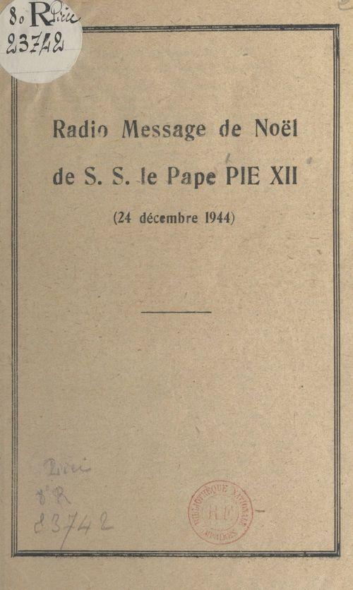 Radio-message de Noël de S. S. le pape Pie XII, 24 décembre 1944