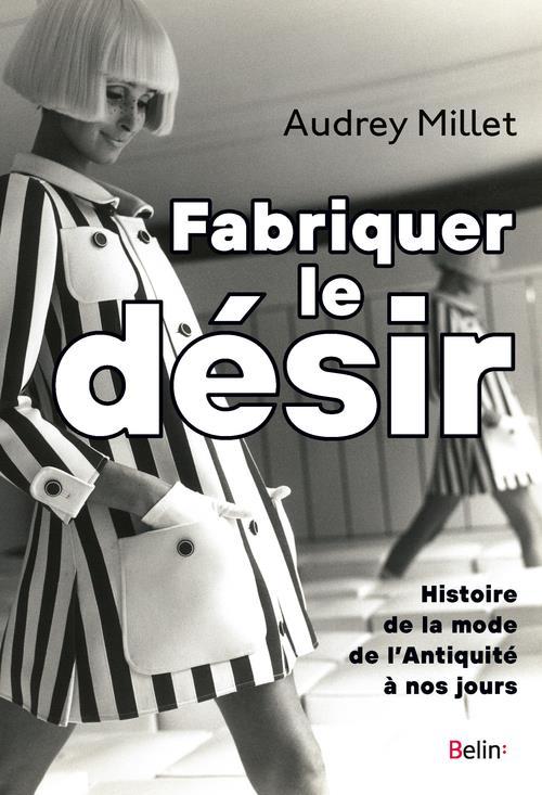 FABRIQUER LE DESIR