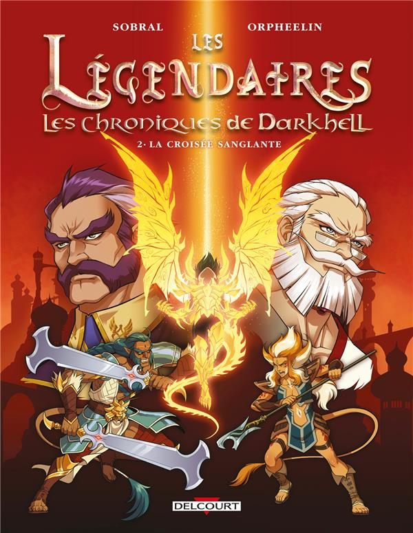 Les Légendaires - les Chroniques de Darkhell T.2 ; la croisée sanglante
