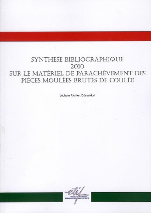 Synthèse bibliographique 2010 sur le matériel de parachèvement des pièces moulées brutes de coulée