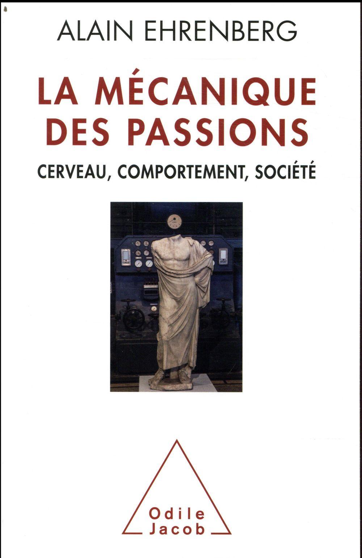 La mécanique des passions ; cerveau, comportement, société