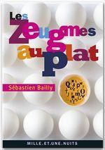 Vente EBooks : Les Zeugmes au plat  - Sébastien Bailly