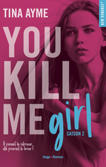 Vente Livre Numérique : You kill me girl Saison 2 -Extrait offert-  - Tina Ayme