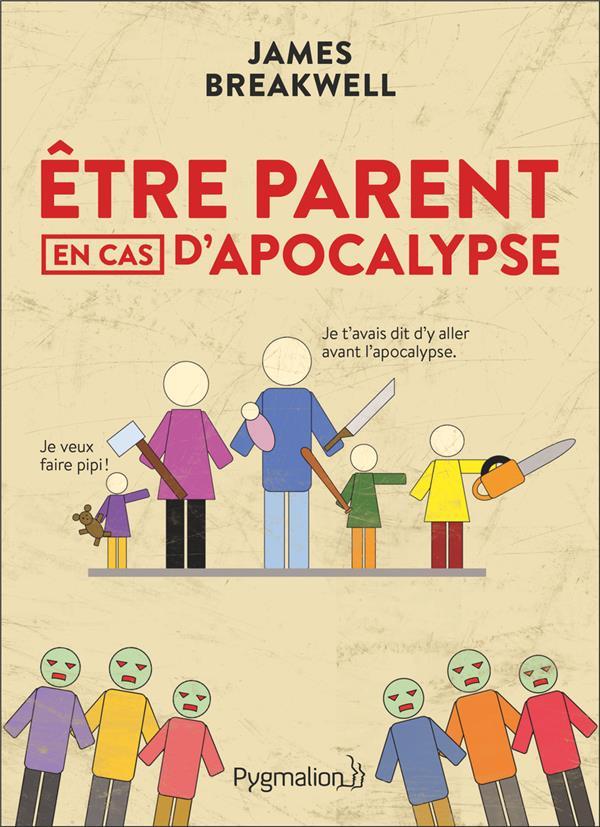 être parent en cas d'apocalypse ; guide des parents pour survivre à une attaque zombie