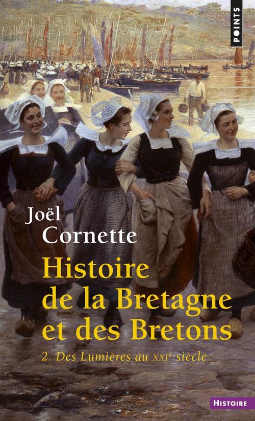 Histoire de la Bretagne et des Bretons t.2 ; des Lumières au XXIe siècle