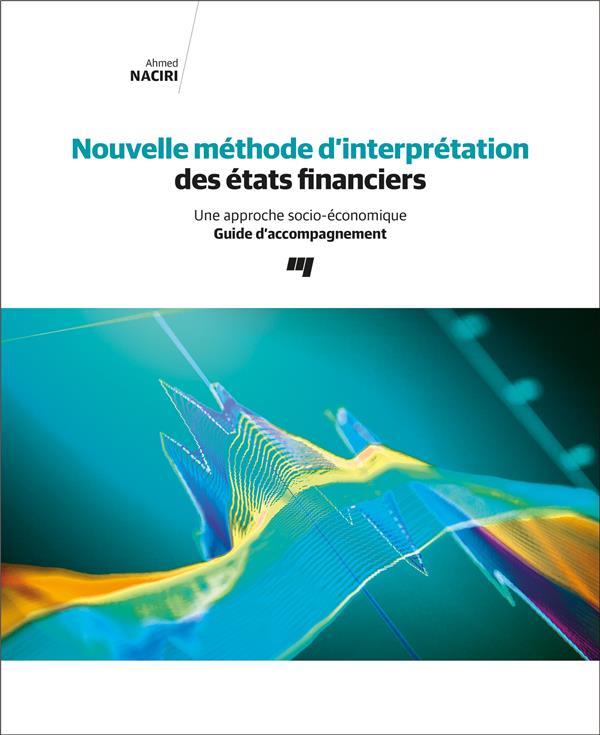 Nouvelle méthode d'interprétation des états financiers ; une approche socio-économique ; guide d'accompagnement
