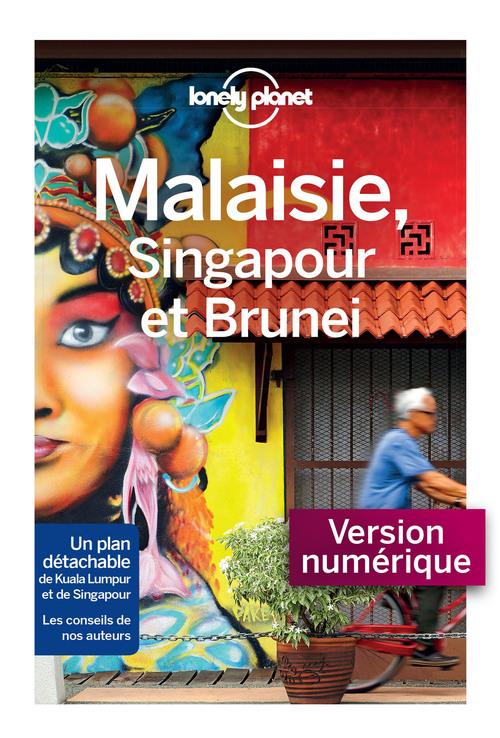 Malaisie, Singapour et Brunei - 9ed  - LONELY PLANET FR