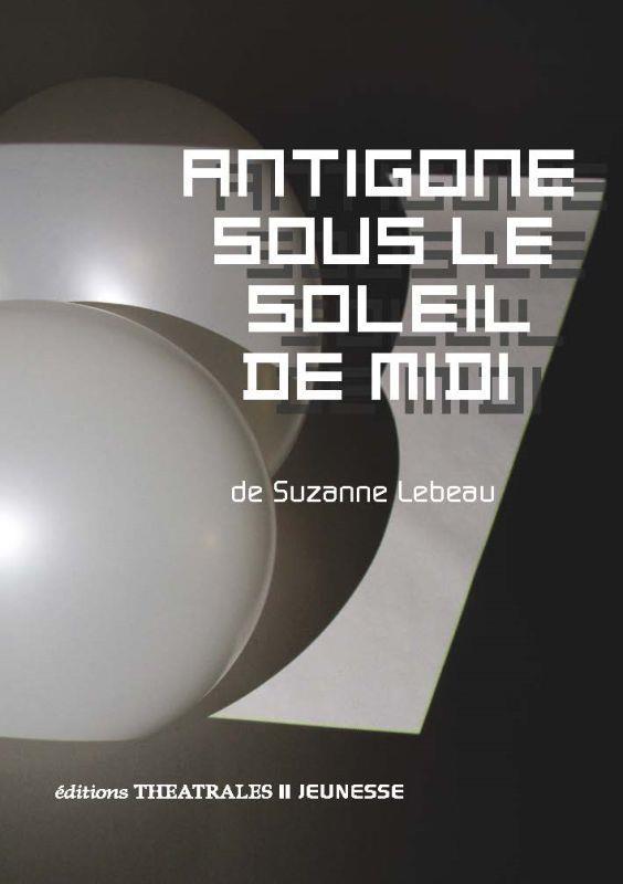 Antigone sous le soleil de midi