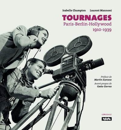 Tournages ; Paris-Berlin-Hollywood 1910-1939