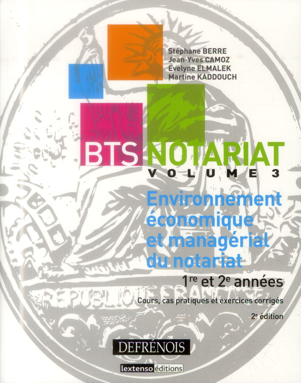 Bts notariat t.3 ; environnement économique et managérial du notariat (2e édition)