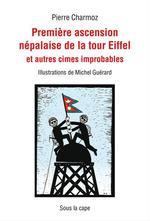 Vente EBooks : Première ascension népalaise de la tour Eiffel et autres cimes improbables  - Pierre Charmoz - Michel Guérard