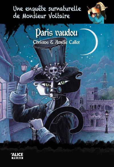 Une enquête surnaturelle de monsieur Voltaire T.5 ; Paris vaudou