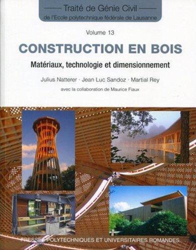 Tgc T.13 ; Construction En Bois ; Materiaux, Technologie Et Dimensionnement