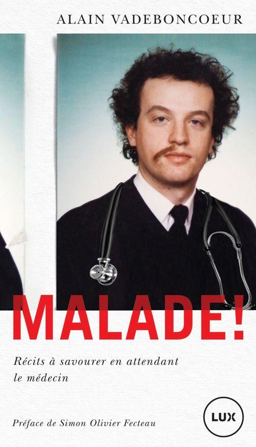 Malade!