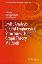 Swift Analysis of Civil Engineering Structures Using Graph Theory Methods  - Hossein Rahami - Ali Kaveh - Iman Shojaei