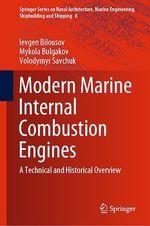 Modern Marine Internal Combustion Engines  - Mykola Bulgakov - Volodymyr Savchuk - Ievgen Bilousov