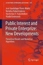 Public Interest and Private Enterprize: New Developments  - José Guadalupe Flores Muñiz - Vladik Kreinovich - Nataliya Kalashnykova - Viacheslav V. Kalashnikov